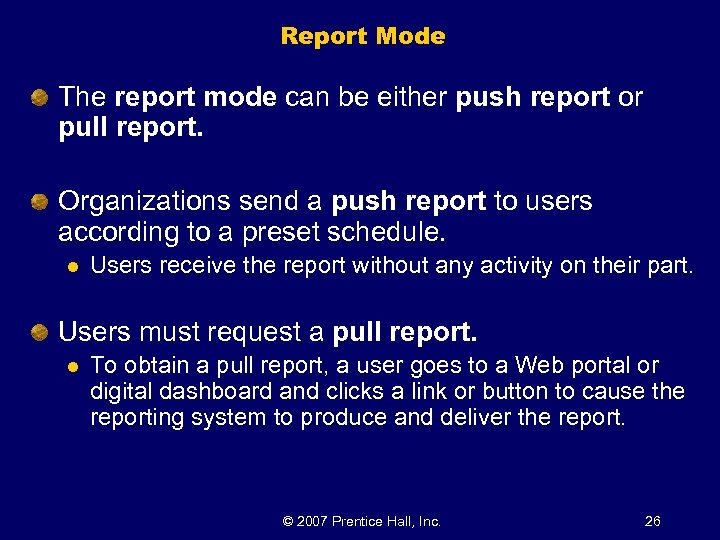 Report Mode The report mode can be either push report or pull report. Organizations