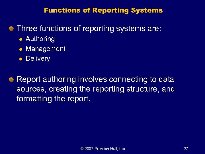 Functions of Reporting Systems Three functions of reporting systems are: l l l Authoring