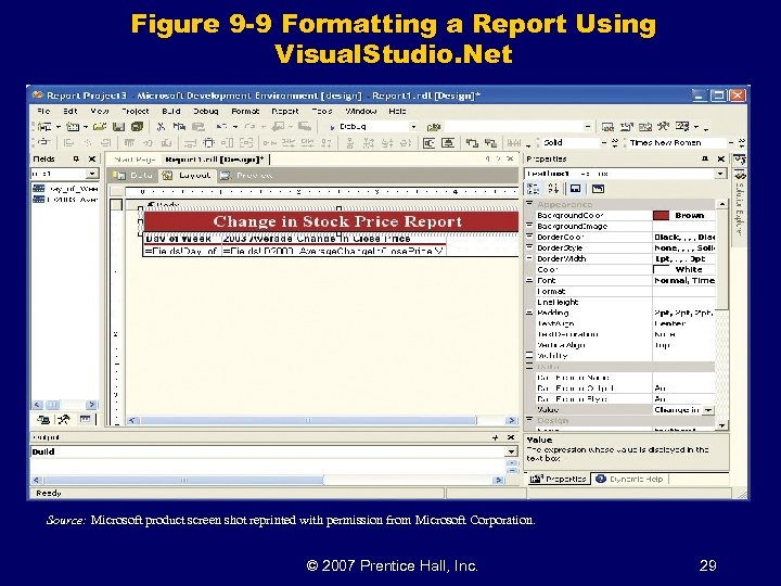 Figure 9 -9 Formatting a Report Using Visual. Studio. Net Source: Microsoft product screen