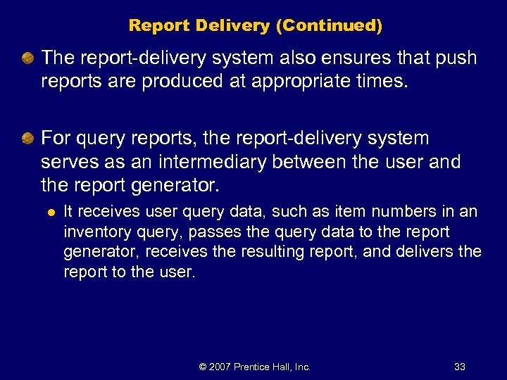 Report Delivery (Continued) The report-delivery system also ensures that push reports are produced at