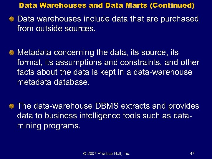 Data Warehouses and Data Marts (Continued) Data warehouses include data that are purchased from