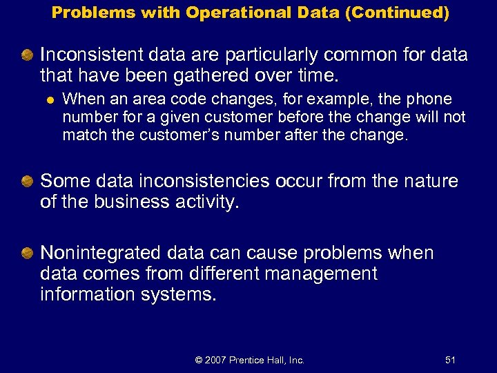 Problems with Operational Data (Continued) Inconsistent data are particularly common for data that have