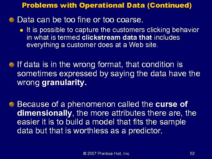 Problems with Operational Data (Continued) Data can be too fine or too coarse. l