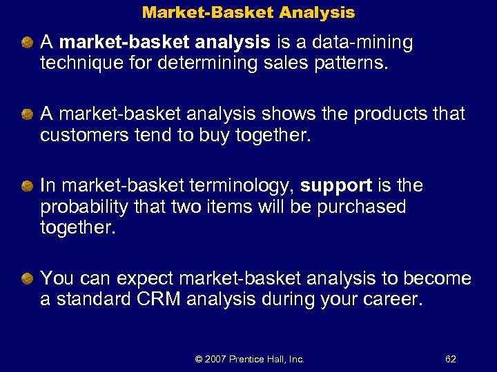 Market-Basket Analysis A market-basket analysis is a data-mining technique for determining sales patterns. A