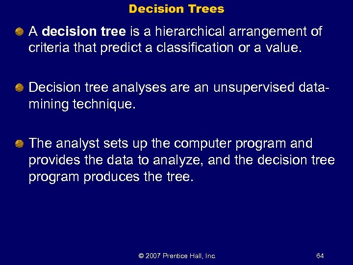 Decision Trees A decision tree is a hierarchical arrangement of criteria that predict a