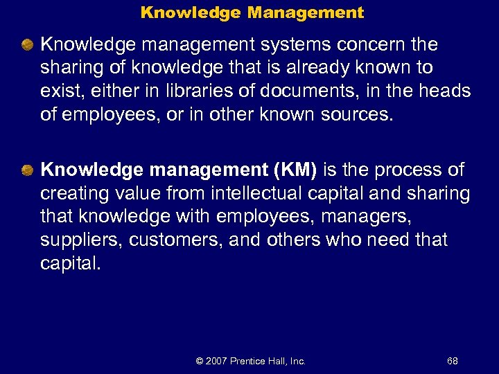 Knowledge Management Knowledge management systems concern the sharing of knowledge that is already known