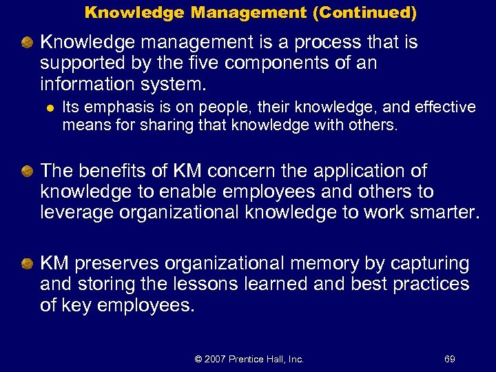 Knowledge Management (Continued) Knowledge management is a process that is supported by the five