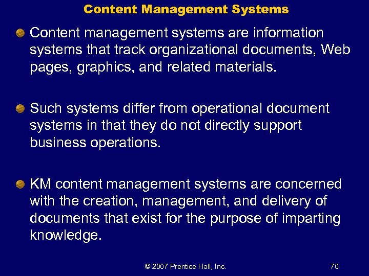Content Management Systems Content management systems are information systems that track organizational documents, Web