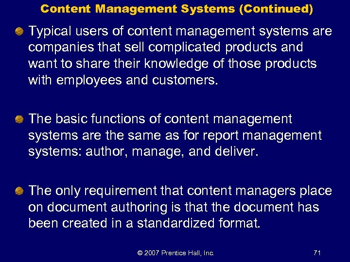 Content Management Systems (Continued) Typical users of content management systems are companies that sell