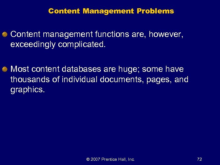 Content Management Problems Content management functions are, however, exceedingly complicated. Most content databases are