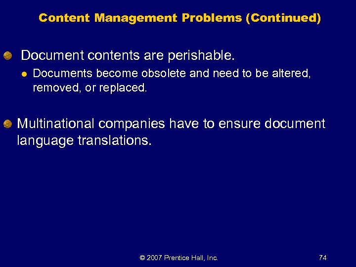 Content Management Problems (Continued) Document contents are perishable. l Documents become obsolete and need