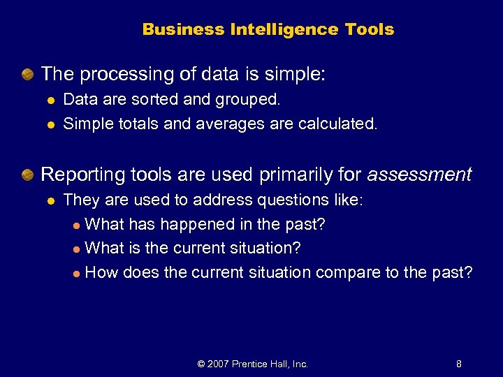Business Intelligence Tools The processing of data is simple: l l Data are sorted