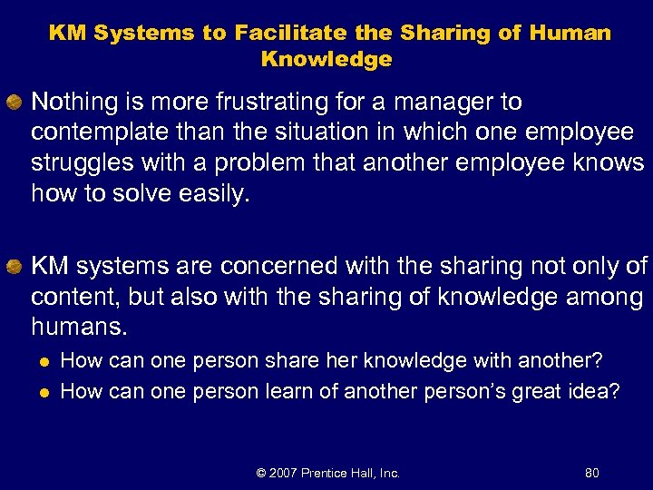 KM Systems to Facilitate the Sharing of Human Knowledge Nothing is more frustrating for