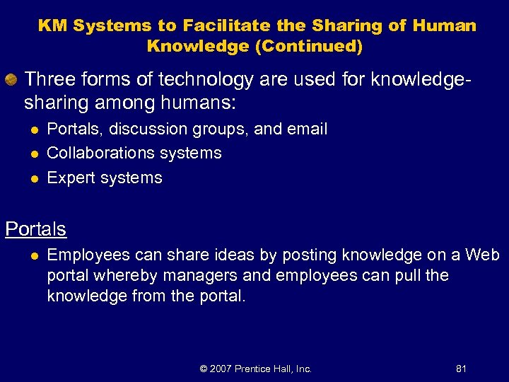 KM Systems to Facilitate the Sharing of Human Knowledge (Continued) Three forms of technology