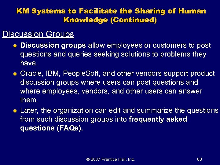 KM Systems to Facilitate the Sharing of Human Knowledge (Continued) Discussion Groups l l