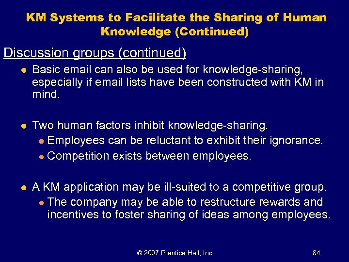 KM Systems to Facilitate the Sharing of Human Knowledge (Continued) Discussion groups (continued) l