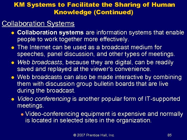 KM Systems to Facilitate the Sharing of Human Knowledge (Continued) Collaboration Systems l l