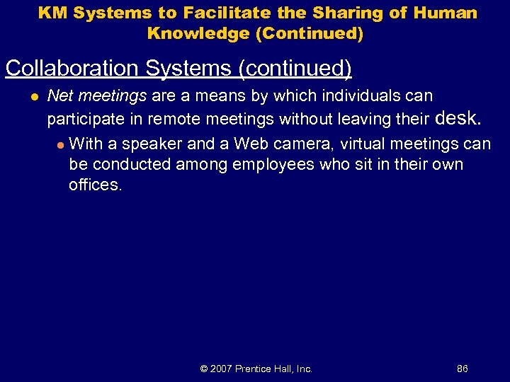 KM Systems to Facilitate the Sharing of Human Knowledge (Continued) Collaboration Systems (continued) l