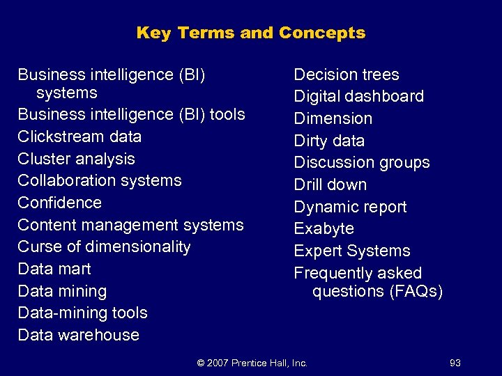 Key Terms and Concepts Business intelligence (BI) systems Business intelligence (BI) tools Clickstream data