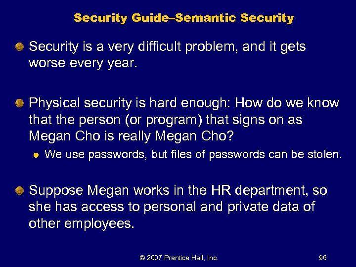 Security Guide–Semantic Security is a very difficult problem, and it gets worse every year.