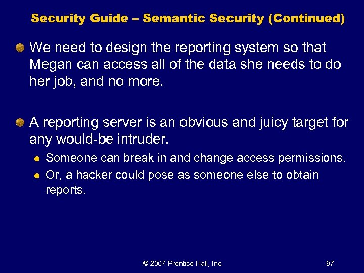 Security Guide – Semantic Security (Continued) We need to design the reporting system so