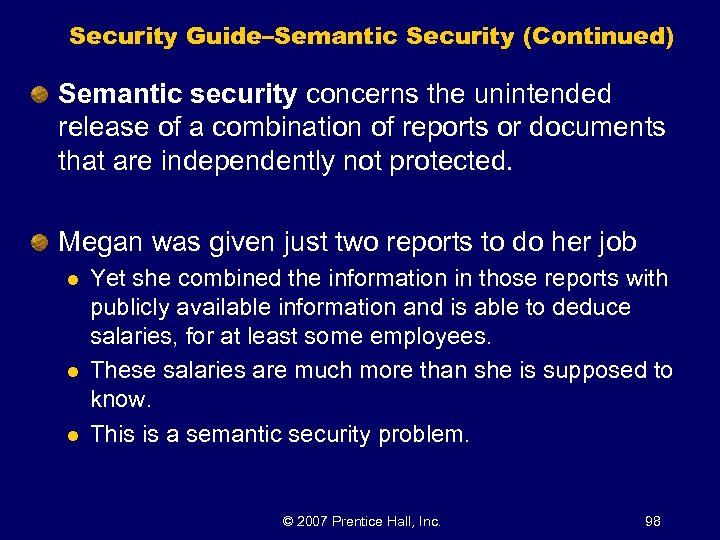 Security Guide–Semantic Security (Continued) Semantic security concerns the unintended release of a combination of