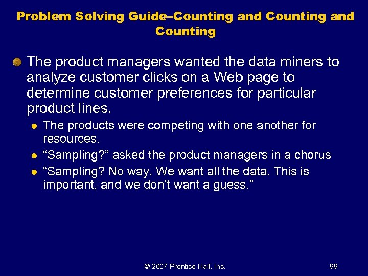 Problem Solving Guide–Counting and Counting The product managers wanted the data miners to analyze