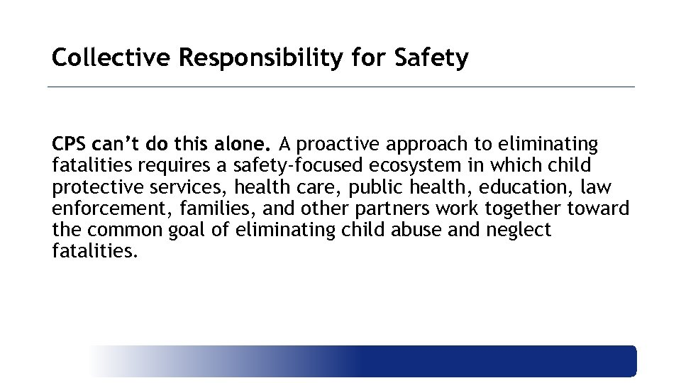 Collective Responsibility for Safety CPS can't do this alone. A proactive approach to eliminating
