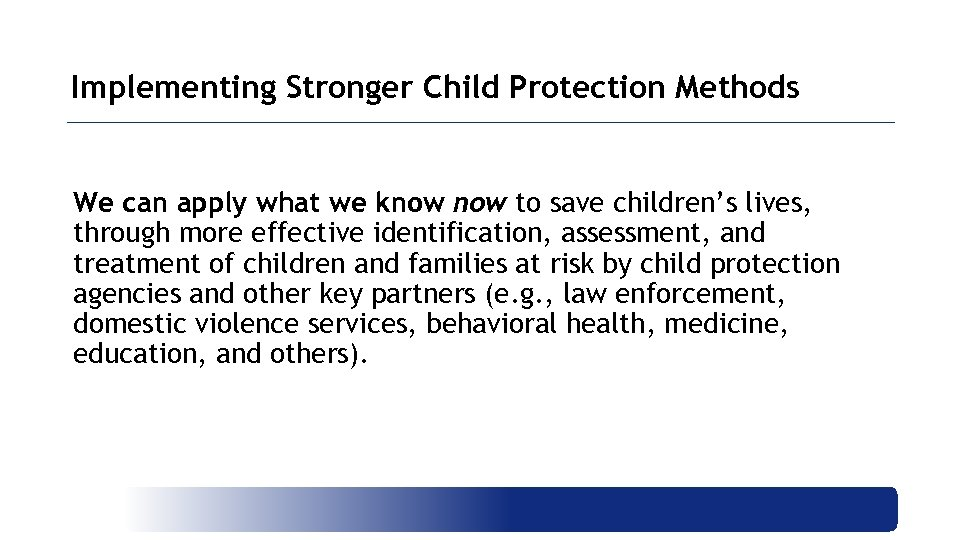 Implementing Stronger Child Protection Methods We can apply what we know to save children's