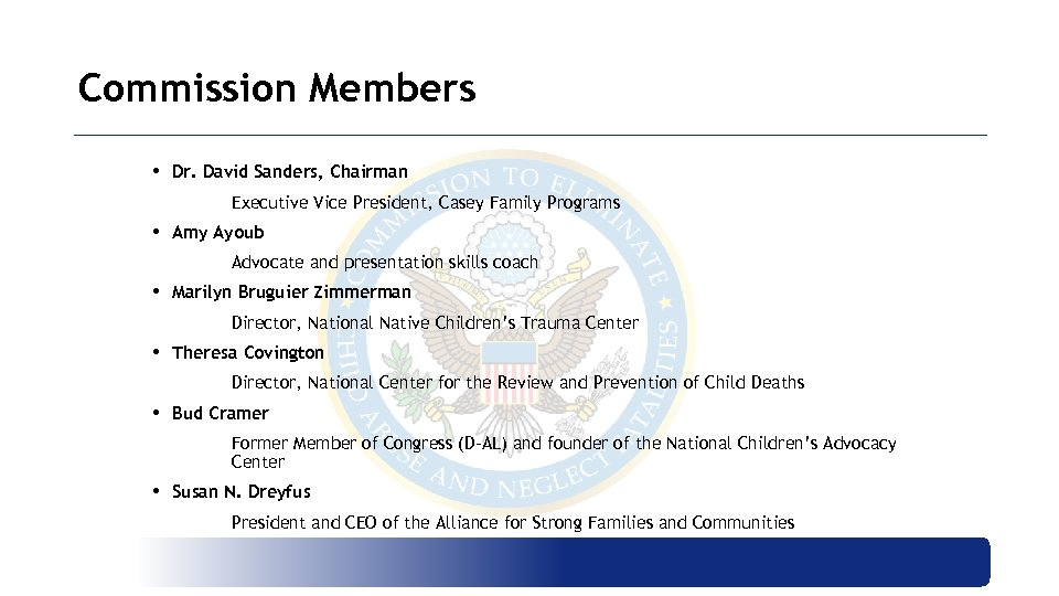 Commission Members • Dr. David Sanders, Chairman Executive Vice President, Casey Family Programs •