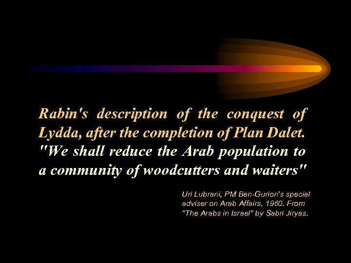 Rabin's description of the conquest of Lydda, after the completion of Plan Dalet.