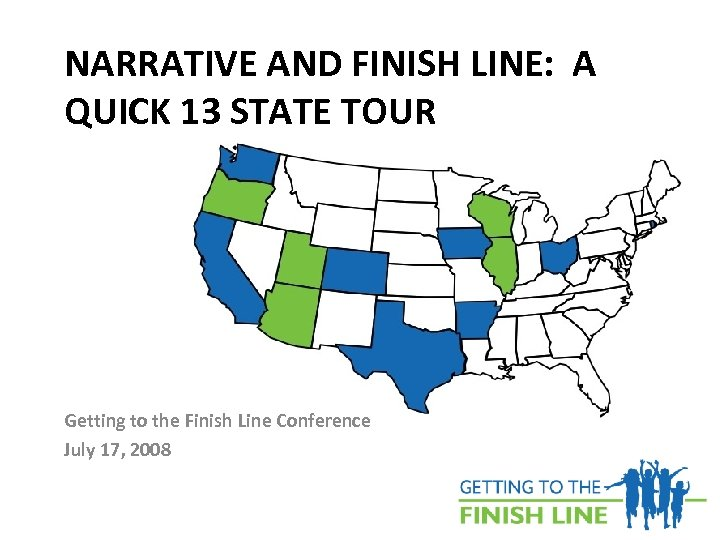 NARRATIVE AND FINISH LINE: A QUICK 13 STATE TOUR Getting to the Finish Line