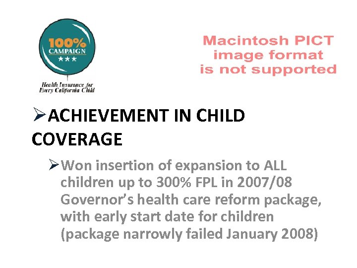 ØACHIEVEMENT IN CHILD COVERAGE ØWon insertion of expansion to ALL children up to 300%