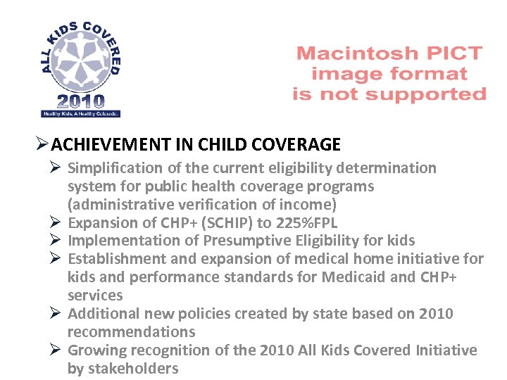 ØACHIEVEMENT IN CHILD COVERAGE Ø Simplification of the current eligibility determination system for public
