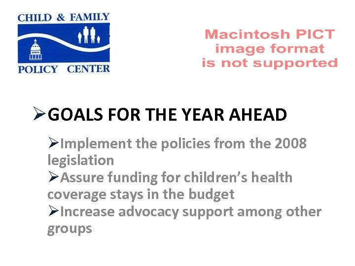 ØGOALS FOR THE YEAR AHEAD ØImplement the policies from the 2008 legislation ØAssure funding