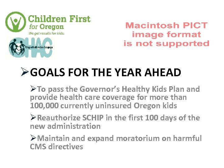 ØGOALS FOR THE YEAR AHEAD ØTo pass the Governor's Healthy Kids Plan and provide