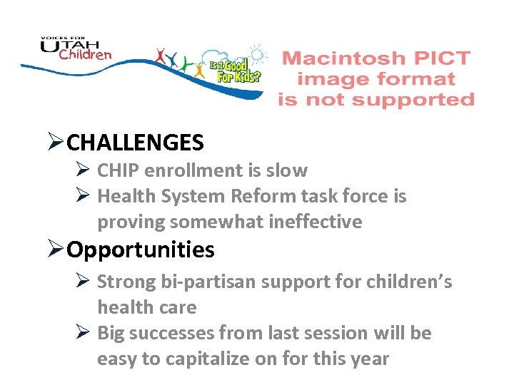 ØCHALLENGES Ø CHIP enrollment is slow Ø Health System Reform task force is proving
