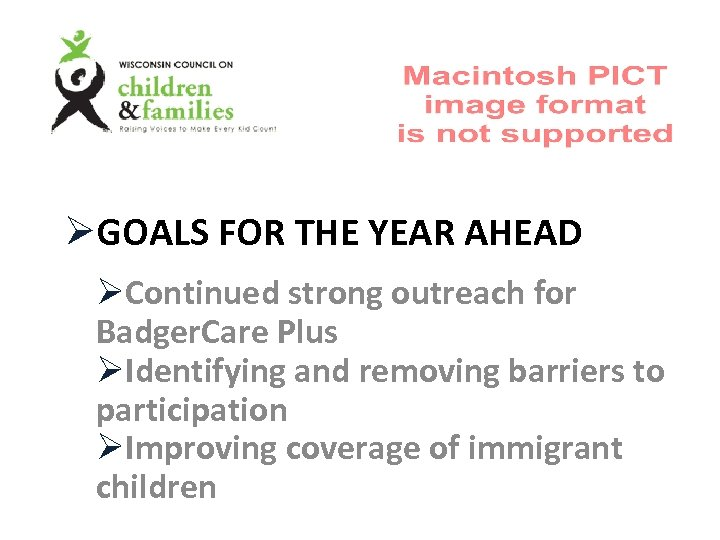 ØGOALS FOR THE YEAR AHEAD ØContinued strong outreach for Badger. Care Plus ØIdentifying and