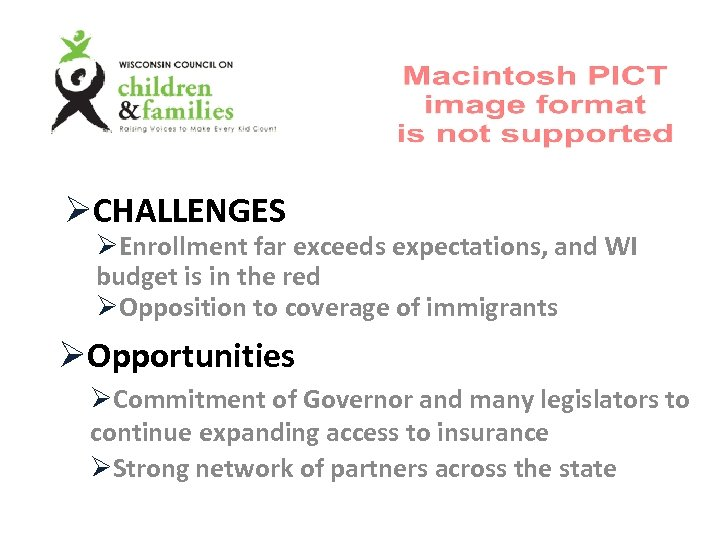 ØCHALLENGES ØEnrollment far exceeds expectations, and WI budget is in the red ØOpposition to