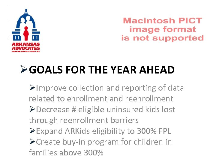 ØGOALS FOR THE YEAR AHEAD ØImprove collection and reporting of data related to enrollment