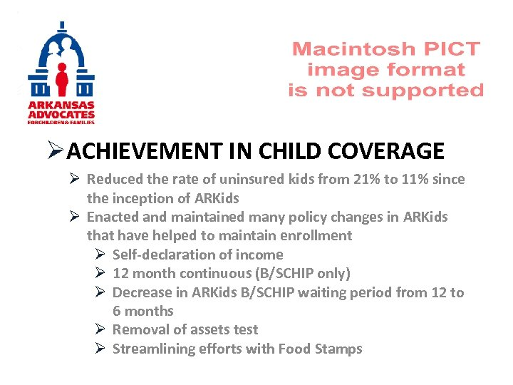 ØACHIEVEMENT IN CHILD COVERAGE Ø Reduced the rate of uninsured kids from 21% to