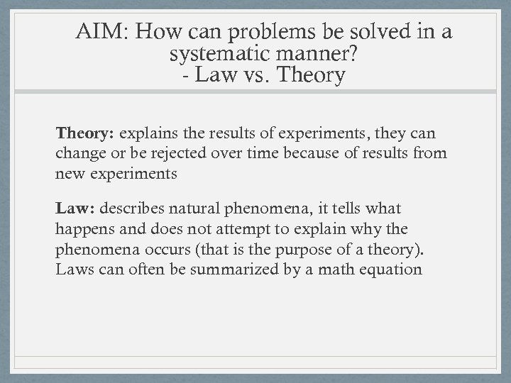 AIM: How can problems be solved in a systematic manner? - Law vs. Theory: