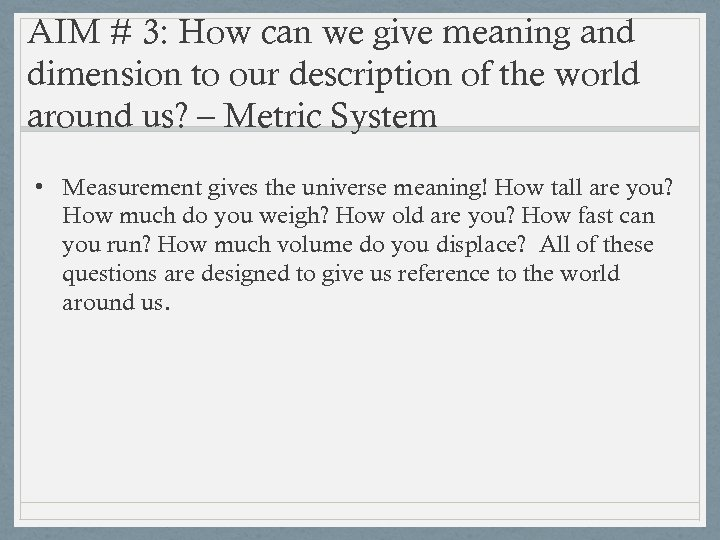 AIM # 3: How can we give meaning and dimension to our description of