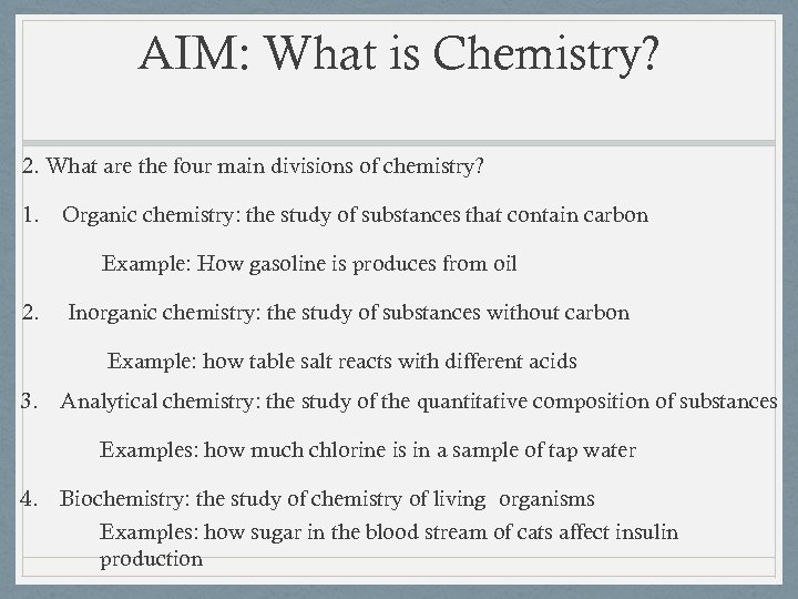 AIM: What is Chemistry? 2. What are the four main divisions of chemistry? 1.