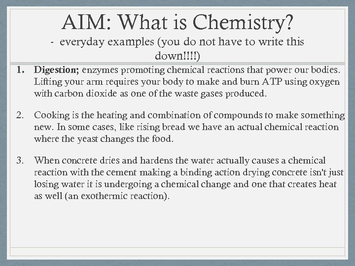 AIM: What is Chemistry? - everyday examples (you do not have to write this