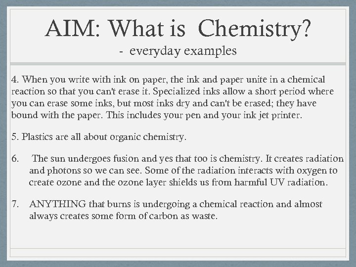 AIM: What is Chemistry? - everyday examples 4. When you write with ink on