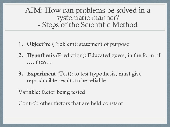 AIM: How can problems be solved in a systematic manner? - Steps of the
