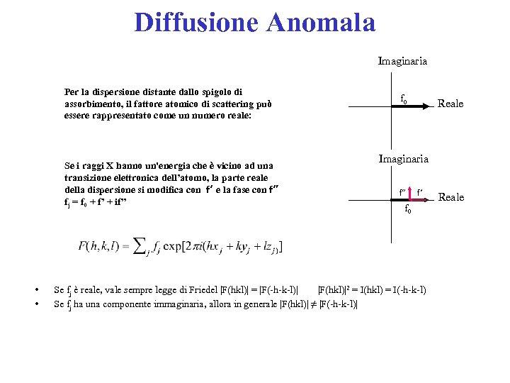 Diffusione Anomala Imaginaria Per la dispersione distante dallo spigolo di assorbimento, il fattore atomico