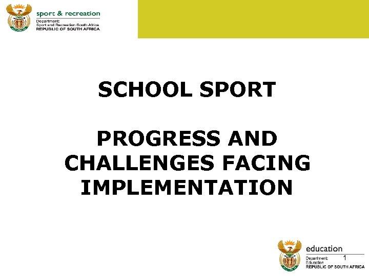 SCHOOL SPORT PROGRESS AND CHALLENGES FACING IMPLEMENTATION 1