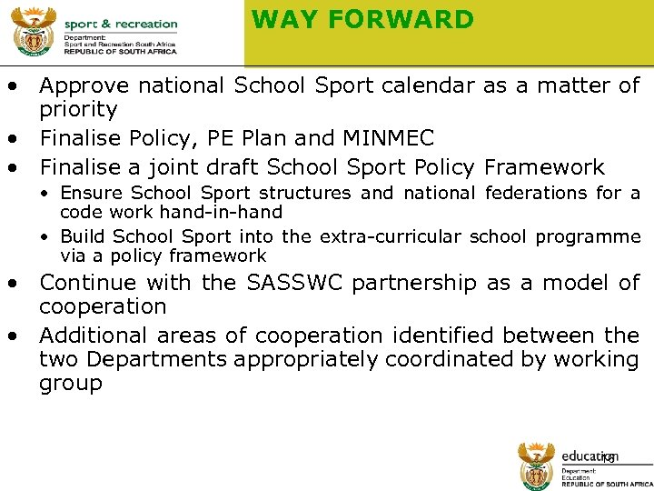 WAY FORWARD • Approve national School Sport calendar as a matter of priority •